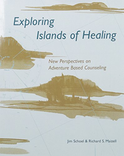 9780934387156: Exploring Islands of Healing: New Perspectives on Adventure Based Counseling