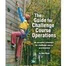 The Guide for Challenge Course Operations: Bob Ryan