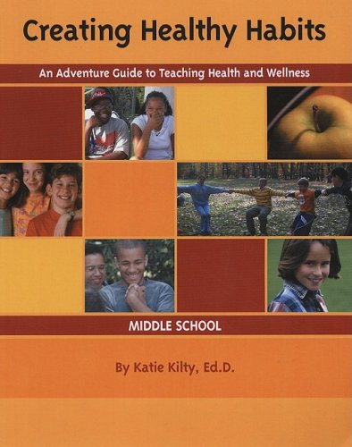 9780934387286: Creating Healthy Habits: An Adventure Guide to Teaching Health and Wellness: Middle School