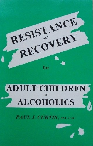 Resistance and Recovery for Adult Children of Alcoholics