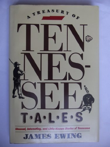 A Treasury of Tennessee Tales: Ewing, James