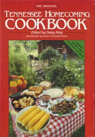 The Original Tennessee Homecoming Cookbook: Favorite Recipes: Daisy King
