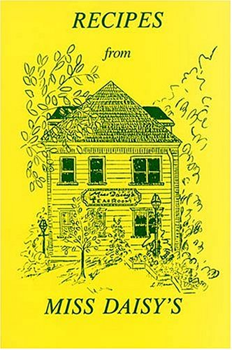 9780934395151: Recipes from Miss Daisy's: Miss Daisy's Tearoom in Franklin, Tennessee