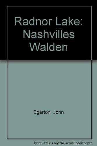 Radnor Lake: Nashvilles Walden: Egerton, John