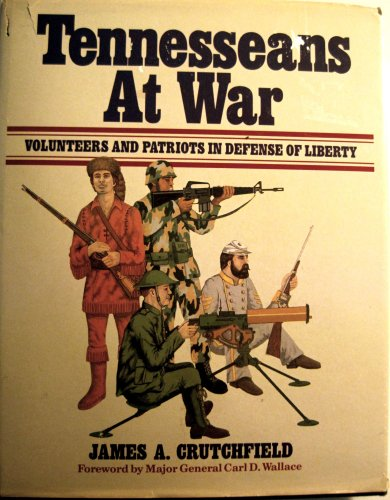 Tennesseans at War: Volunteers and Patriots in Defense of Liberty