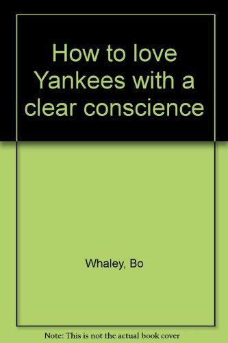 9780934395878: How to love Yankees with a clear conscience