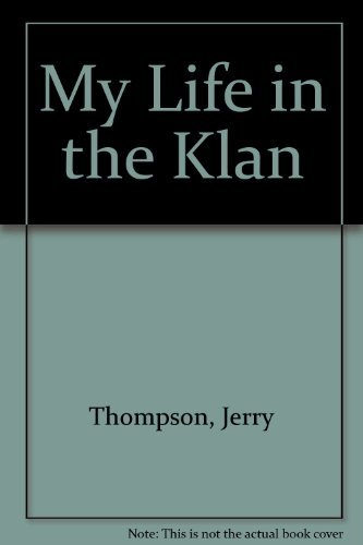 My Life in the Klan: Thompson, Jerry