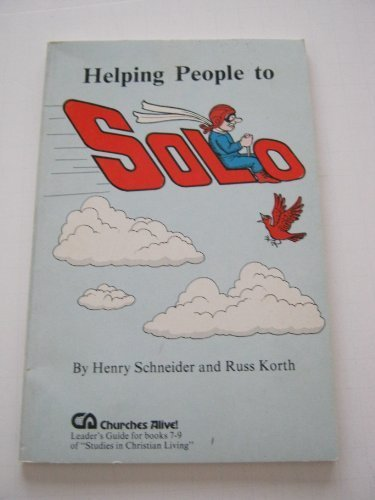 Helping people to solo: Leader's guide for Learning to solo: Schneider, Henry