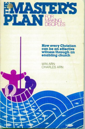 The Master's Plan for Making Disciples: Arn, Win, Arn,