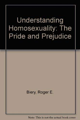 9780934411370: Understanding Homosexuality: The Pride and Prejudice