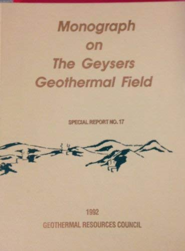 Monograph on the Geysers geothermal field (Special report)