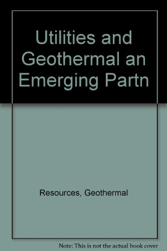 Utilites and Geothermal: An Emerging Partnership (Geothermal Resourses Council Transactions Volume ...