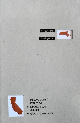 Satellite Intelligence: New Art from Boston and San Diego: Kline, Katy, Davies, Hugh M., Onorato, ...