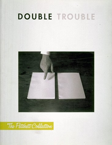 Double Trouble-The Patchett Collection (2 volumes): Elizabeth Armstrong, Ralph Rugoff, Pilar Perez ...
