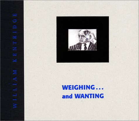 9780934418584: William Kentridge: Weighing and Wanting
