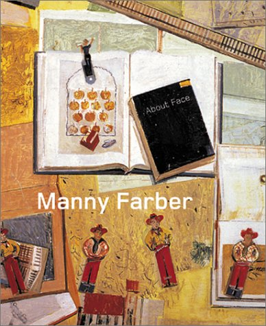 Manny Farber: About Face (0934418632) by Manny Farber; Sherri Schottlaender; Hugh M. Davies; Jonathan Crary; San Diego Museum of Contemporary Art; Austin Museum of Art; P.S. 1...