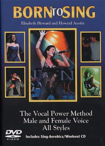 9780934419253: Born to Sing: The Vocal Power Method Male and Female Voice All Styles