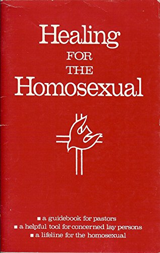 Healing for the Homosexual: Bradford, Brick et.