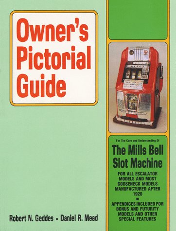 9780934422017: Owners Pictorial Guide for the Care and Understanding of the Mills Bell Slot Machine