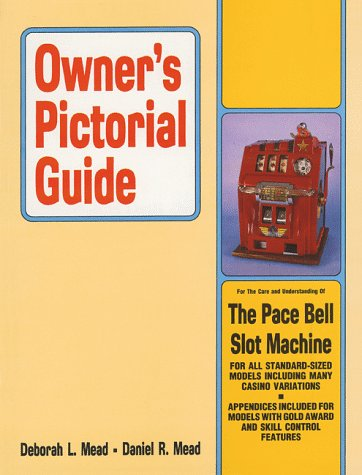 9780934422031: Owner's Pictorial Guide for the Care and Understanding of the Pace Bell Slot Machine (Owner's Pictorial Guide)