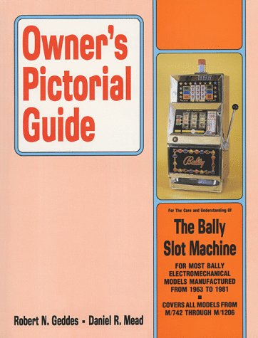 9780934422055: Owner's Pictorial Guide for the Care and Understanding of the Bally Electromechanical Slot Machine (Owner's Pictorial Guide)