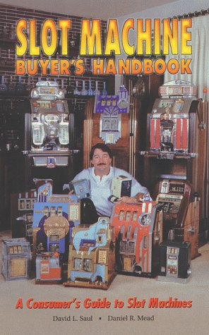 9780934422109: Slot Machine Buyer's Handbook --- A Consumer's Guide to Slot Machines by Davi...