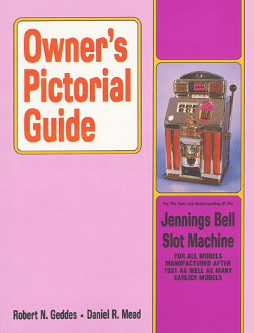 9780934422185: Owner's Pictorial Guide for the Care and Understanding of the Jennings Bell Slot Machine