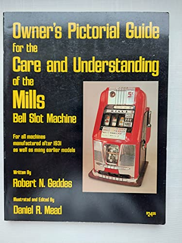 9780934422215: Owner's pictorial guide for the care and understanding of the Mills bell slot machine