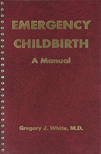9780934426015: Emergency Childbirth: A Manual