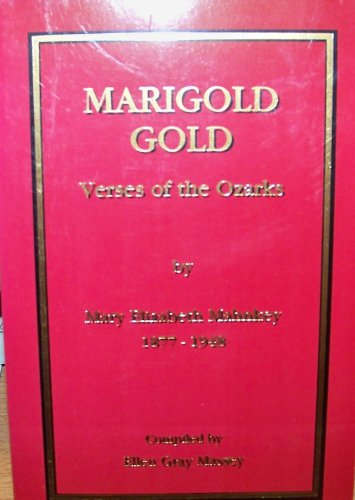 Marigold gold: Verses of the Ozarks: Mahnkey, Mary Elizabeth