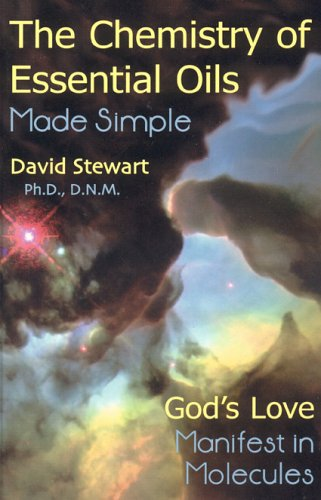 9780934426992: The Chemistry Of Essential Oils Made Simple: God's Love Manifest In Molecules