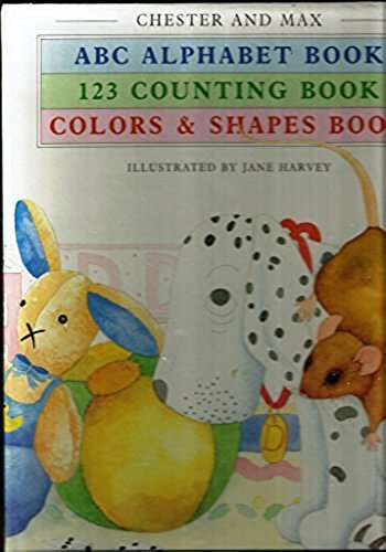 Chester and Max Box Set: ABC Alphabet Book; 123 Counting Book; Colors & Shapes Book: Jane ...
