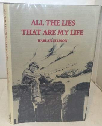 ALL THE LIES THAT ARE MY LIFE.: ELLISON, Harlan. (SIGNED!)