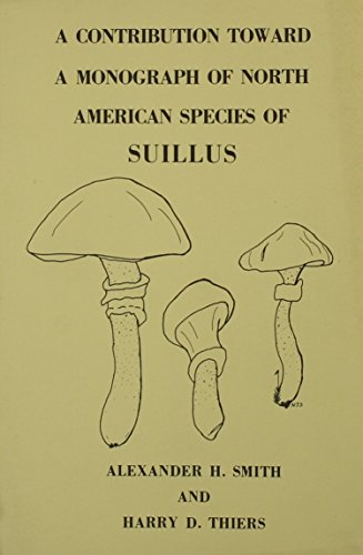 9780934454261: A Contribution Toward a Monograph of North American Species of Suillus