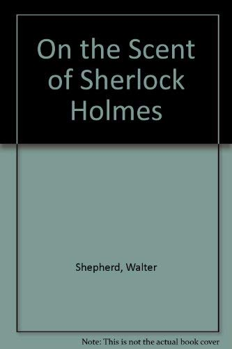 9780934468183: On the Scent with Sherlock Holmes