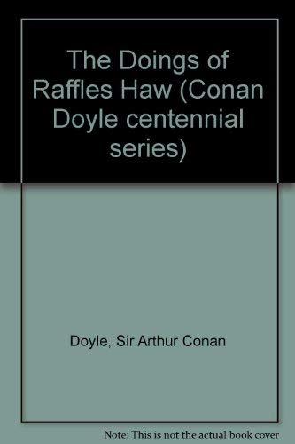 9780934468435: The Doings of Raffles Haw (Conan Doyle centennial series)