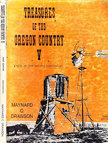 TREASURES OF THE OREGON COUNTRY, V. Facts of the Pacific Northwest: Drawson, Maynard C