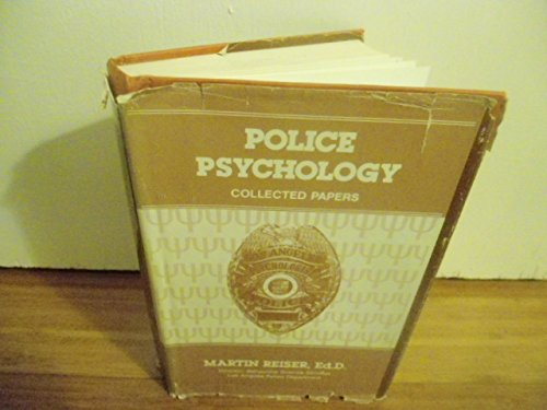 Police Psychology: Collected Papers: Reiser, Martin