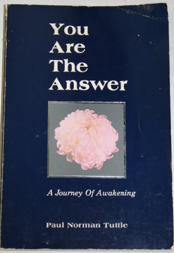 9780934501002: You Are the Answer: A Journey of Awakening