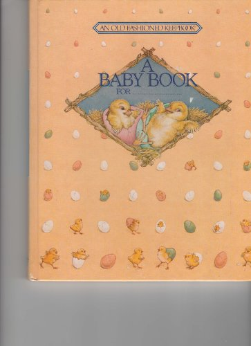 9780934504034: Baby Book For.... (Old Fashioned Keepbook Ser)