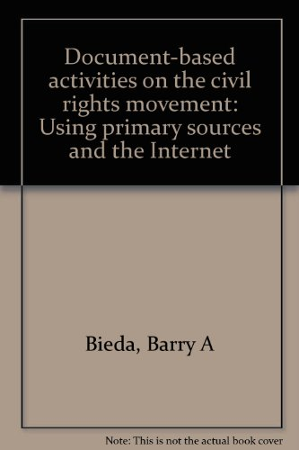 9780934508797: Document-based activities on the civil rights movement: Using primary sources and the Internet