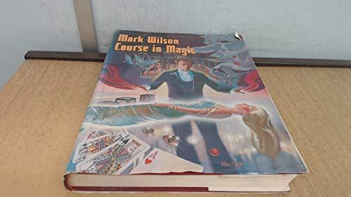 Mark Wilson Course In Magic (inscribed by the author): Mark. Wilson