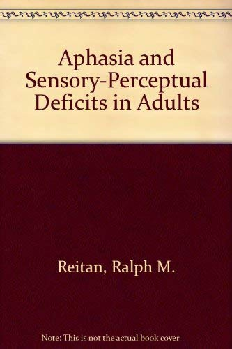 Aphasia and Sensory-Perceptual Deficits in Adults: Ralph M. Reitan