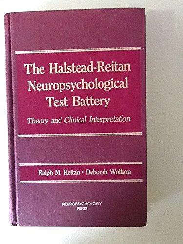 Halstead-Reitan Neuropsychological Test Battery: Theory and Clinical Interpretation: Reitan, Ralph ...