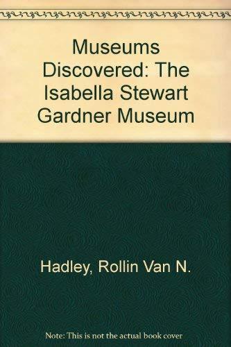 Museums Discovered: The Isabella Stewart Gardner Museum: Hadley, Rollin van N.
