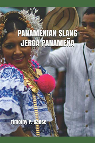 PANAMENIAN SLANG - Jerga Panamena (Middle Coast: Timothy P Banse