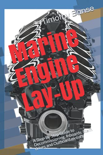 9780934523370: Marine Engine Lay-Up: A Step-by-Step Guide to Decommissioning, Inboards, Stern drives and Outboard motors: 1 (From the Shop Bench)