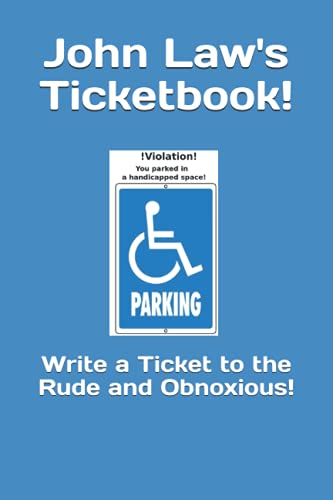 John Law's Ticketbook!: Write a Ticket to: Law, John E.