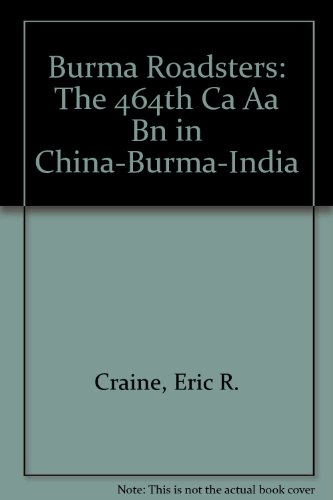 9780934525213: Burma Roadsters: The 464th Ca Aa Bn in China-Burma-India