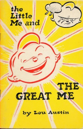 9780934538213: THE LITTLE ME AND THE GREAT ME by Lou Austin (1957 Softcover stapled format 48 pages The Partnership Foundation)
